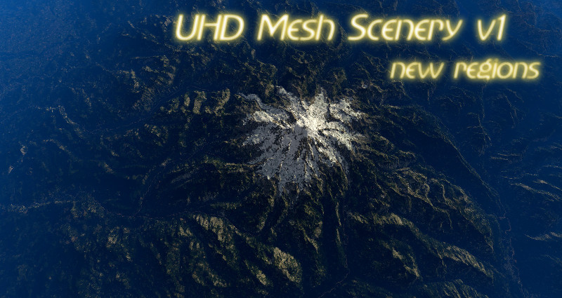 UHD Mesh Scenery v1 – new regions RELEASED!